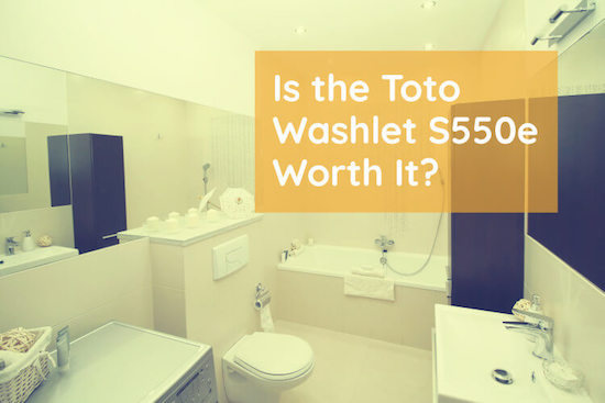 Toto Washlet S550e Review 2021 • Read Before You Buy